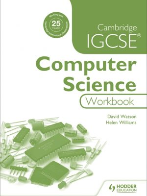 Cambridge IGCSE Computer Science Workbook by David Watson