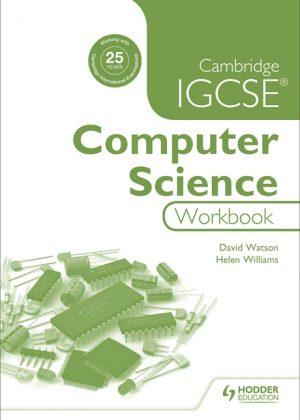 Cambridge IGCSE Computer Science Workbook by David Watson