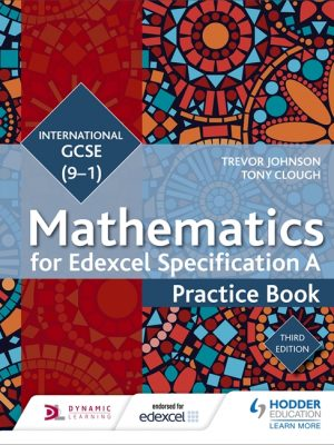 Edexcel International GCSE (9-1) Mathematics: Practice Book by Trevor Johnson