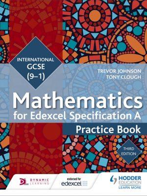 Edexcel International GCSE (9-1) Mathematics: Practice Book by Trevor Johnson