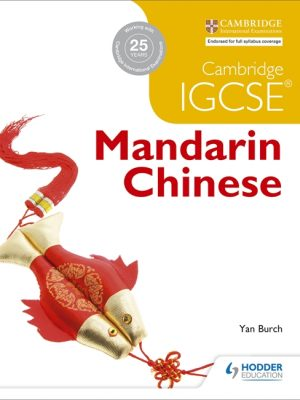 Cambridge IGCSE Mandarin Chinese by Yan Burch