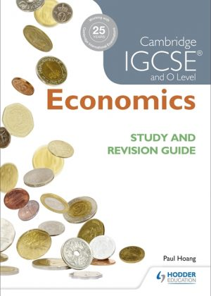 Cambridge IGCSE and O Level Economics Study and Revision Guide by Paul Hoang