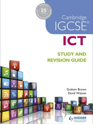 Cambridge Igcse ICT Study and Revision Guide by Graham Brown