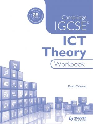 Cambridge Igcse ICT Theory Workbook by David Watson
