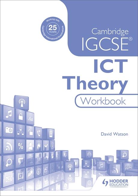 Cambridge Igcse ICT Theory Workbook by David Watson