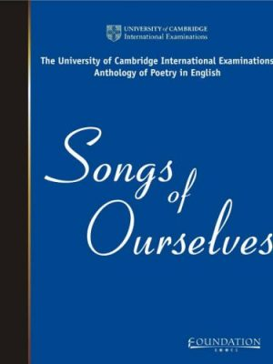 Songs of Ourselves 1: The University of Cambridge International Examinations Anthology of Poetry in English by Cambridge International Examinations