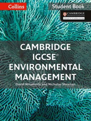 Cambridge IGCSE Environmental Management Student Book by David Weatherly