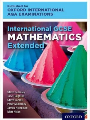International GCSE Mathematics Extended Level for Oxford International AQA Examinations by June Haighton