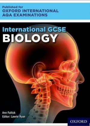 International GCSE Biology for Oxford International AQA Examinations by Lawrie Ryan