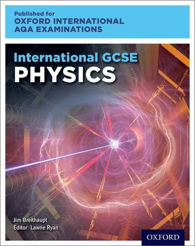 International GCSE Physics for Oxford International AQA Examinations by Lawrie Ryan