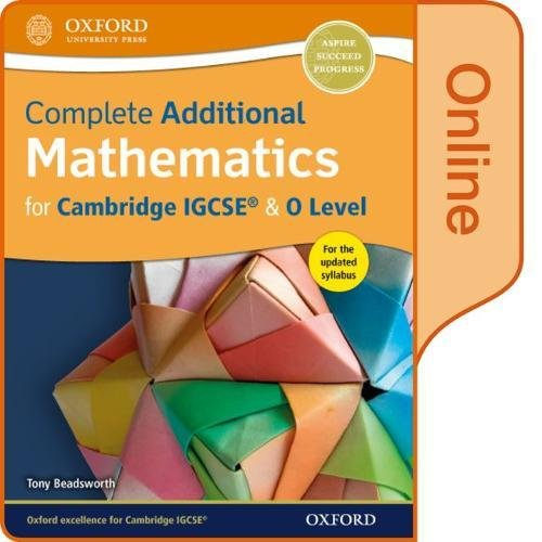 Complete Additional Mathematics for Cambridge IGCSE & O Level Online Book by Tony Beadsworth