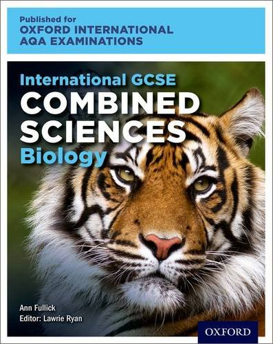 International GCSE Combined Sciences Biology for Oxford International AQA Examinations by Ann Fullick