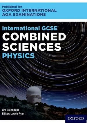 International GCSE Combined Sciences Physics for Oxford International AQA Examinations by Lawrie Ryan