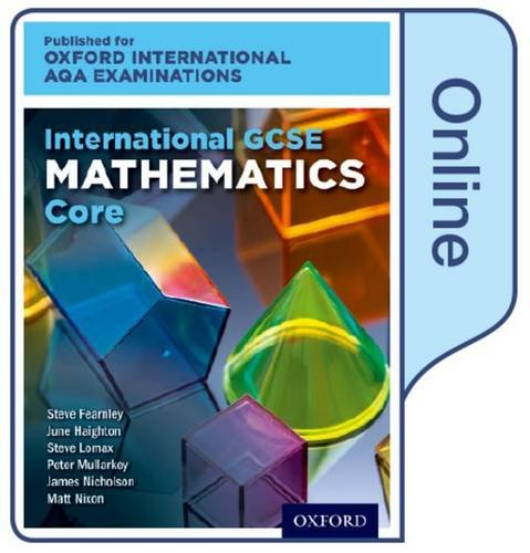 International GCSE Mathematics Core Level for Oxford International AQA Examinations by June Haighton