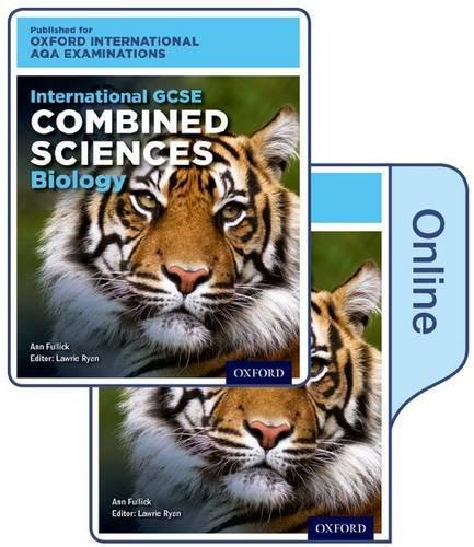 International GCSE Combined Sciences Biology for Oxford International AQA Examinations: International GCSE combined sciences by Ann Fullick