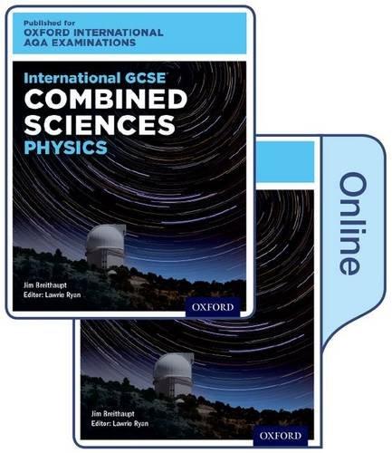 International GCSE Combined Sciences Physics for Oxford International AQA Examinations: International GCSE by Jim Breithaupt