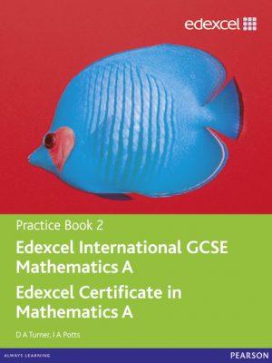 Edexcel International GCSE Mathematics A Practice Book 2: Practice book 2 by D. A. Turner