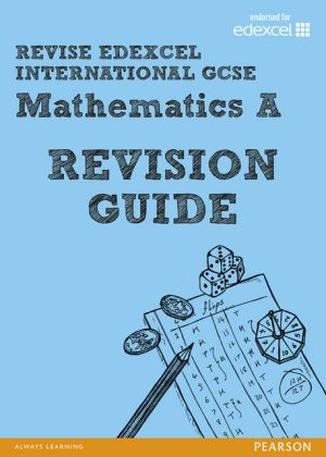 Revise Edexcel: Edexcel International GCSE Mathematics A: Revision Guide by Harry Smith