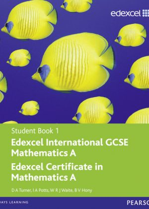 Edexcel International GCSE Mathematics A Student Book 1 with ActiveBook CD by D. A. Turner