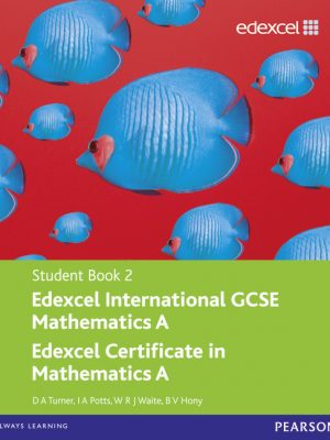 Edexcel International GCSE Mathematics A Student Book 2 with ActiveBook CD by D. A. Turner