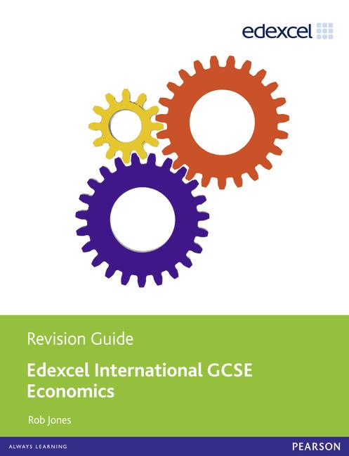 Edexcel International GCSE Economics Revision Guide Print and Ebook Bundle by Rob Jones
