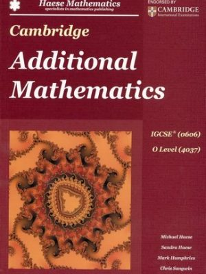 Cambridge Additional Mathematics IGCSE (0606) O Level (4037)  by Michael Haese