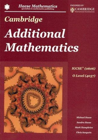 Cambridge Additional Mathematics IGCSE (0606) O Level (4037)  by Michael Haese