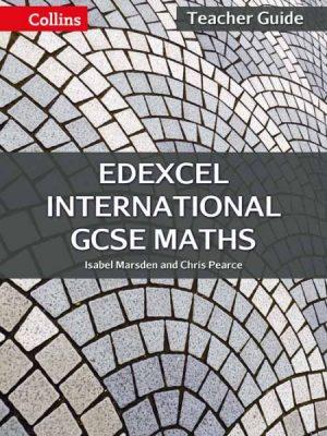 Edexcel International GCSE Maths Teacher Guide by Isabel Marsden