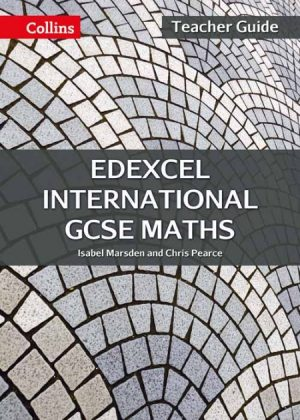 Edexcel International GCSE Maths Teacher Guide by Isabel Marsden