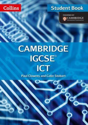 Collins Cambridge IGCSE ICT by Paul Clowrey