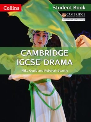 Collins Cambridge IGCSE Drama Student Book by Mike Gould
