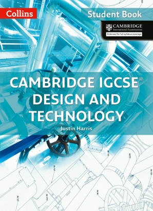 Collins Cambridge IGCSE Design and Technology Student Book by Justin M. Harris
