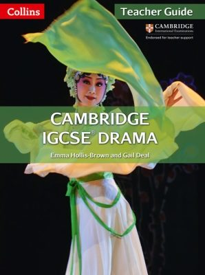 Collins Cambridge IGCSE Drama Teacher Guide by Emma Hollis-Brown