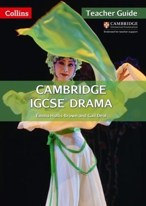 Collins Cambridge IGCSE Drama Teacher Guide by Emma Hollis-Brown