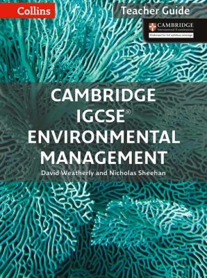 Cambridge IGCSE® Environmental Management Teacher Guide by David Weatherly