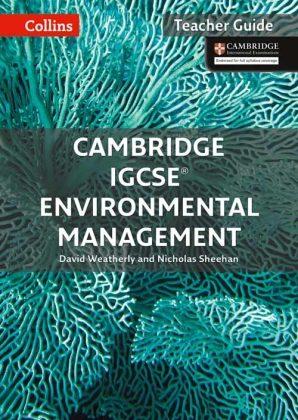 Cambridge IGCSE® Environmental Management Teacher Guide by David Weatherly