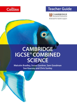 Cambridge IGCSE Combined Science Teacher Guide by Malcolm Bradley