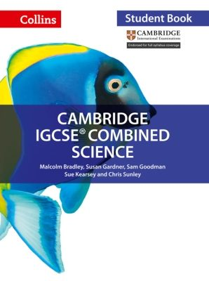 Cambridge IGCSE Combined Science Student Book by Malcolm Bradley