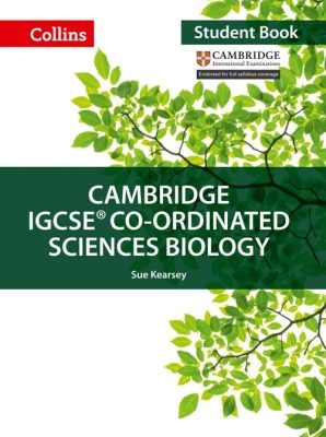 Cambridge IGCSE Co-Ordinated Sciences Biology Student Book by Sue Kearsey
