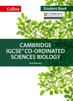Cambridge IGCSE Co-Ordinated Sciences Biology Student Book by Sue Kearsey