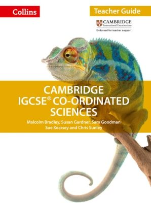 Cambridge IGCSE Co-Ordinated Sciences Teacher Guide by Malcolm Bradley