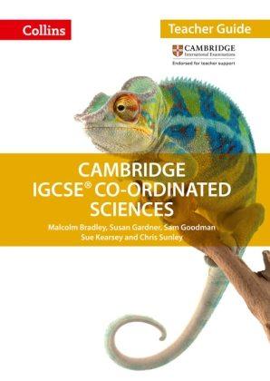 Cambridge IGCSE Co-Ordinated Sciences Teacher Guide by Malcolm Bradley