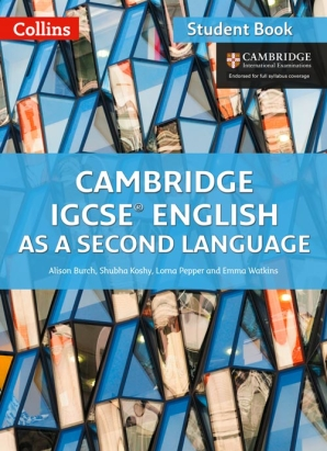 Cambridge IGCSE English as a Second Language Student Book by Alison Burch