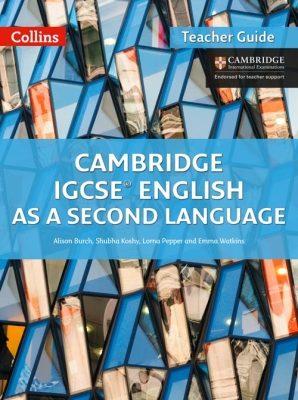Cambridge IGCSE English as a Second Language Teacher Guide by Alison Burch