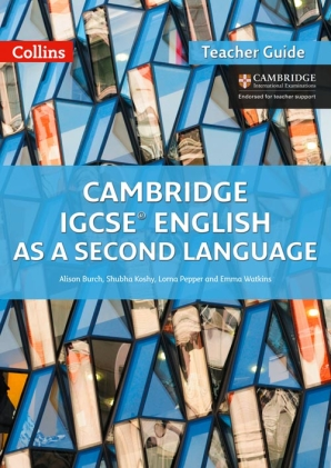 Cambridge IGCSE English as a Second Language Teacher Guide by Alison Burch