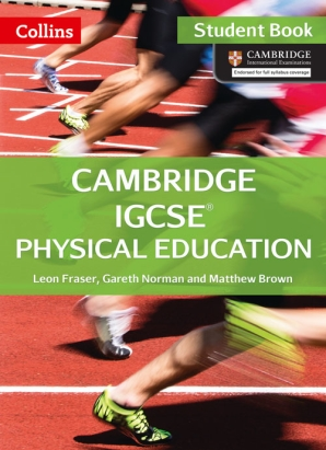 Cambridge IGCSE Physical Education Student Book by Leon Fraser