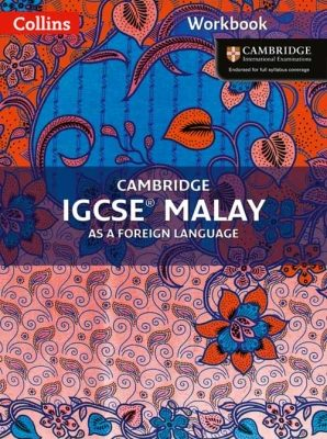 Cambridge IGCSE Malay Workbook by Nor Najwa Azmee