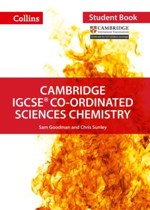 Cambridge IGCSE Co-Ordinated Sciences Chemistry Student Book by Chris Sunley