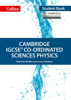 Cambridge IGCSE Co-Ordinated Sciences Physics Student Book by Malcolm Bradley