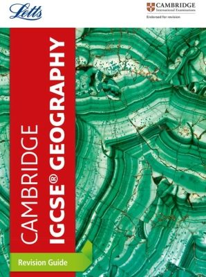 Cambridge IGCSE Geography Revision Guide by Letts Cambridge IGCSE